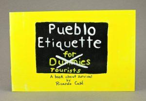 Ricardo Cate, Pueblo Etiquette for Dummies